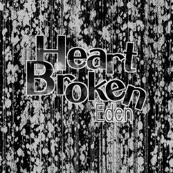 Heart Broken Eden